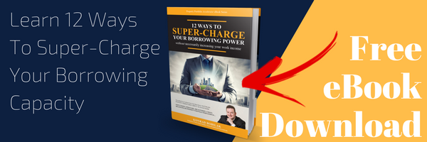 Super Charge Your Borrowing Capacity