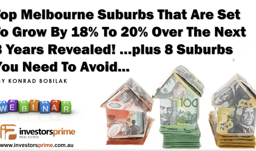 [New Video] Top Melbourne Suburbs That Are Set To Grow By 18% To 20% Over The Next 3 Years Revealed! …Plus 8 Suburbs You Need To Avoid At All Cost In 2020 And Beyond.
