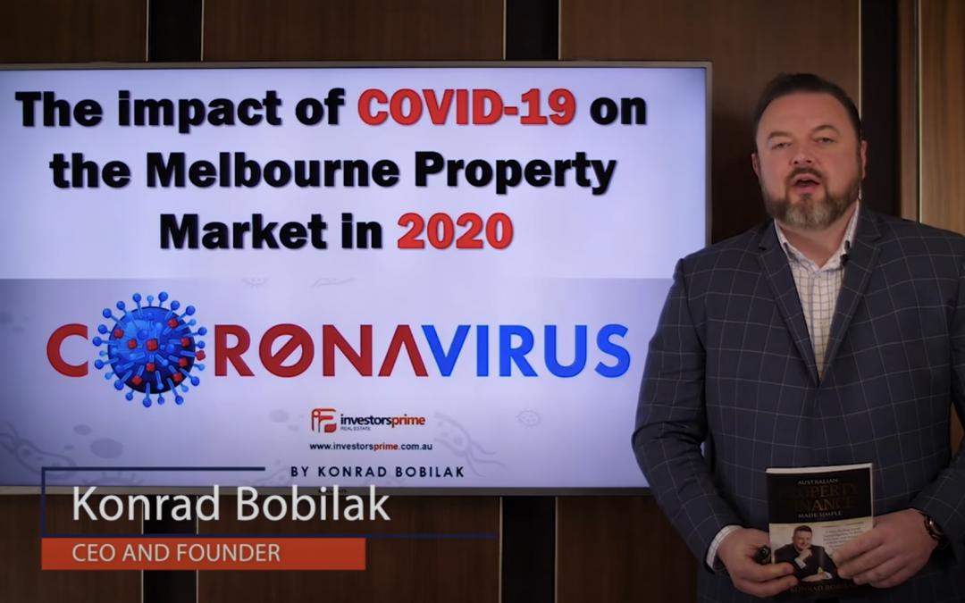 [New Video] The Impact of COVID-19 on the Melbourne Property Market in 2020 – By Konrad Bobilak