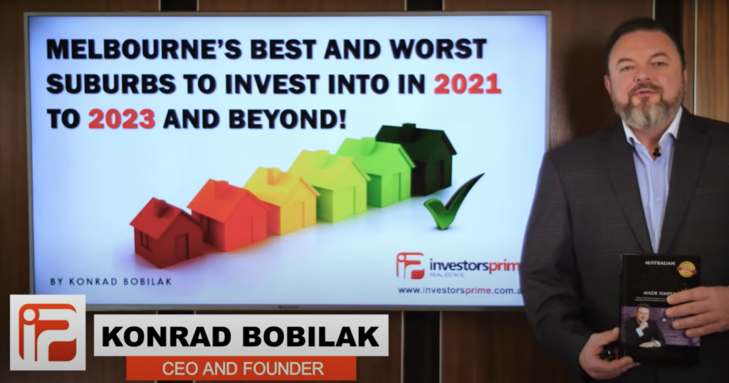 Melbourne's Best and Worst Suburbs To Invest in 2021 To 2023 and Beyond! – By Konrad Bobilak