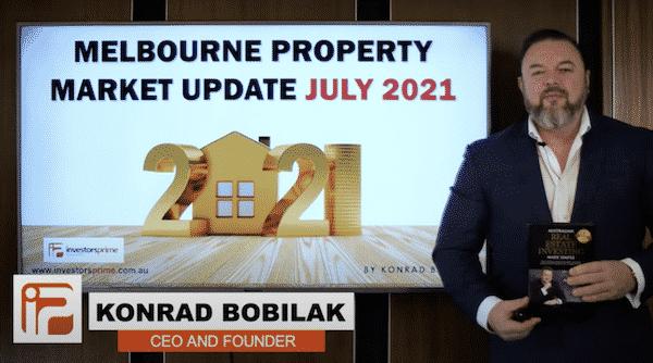 Melbourne Property Market Update July 2021 – By Konrad Bobilak