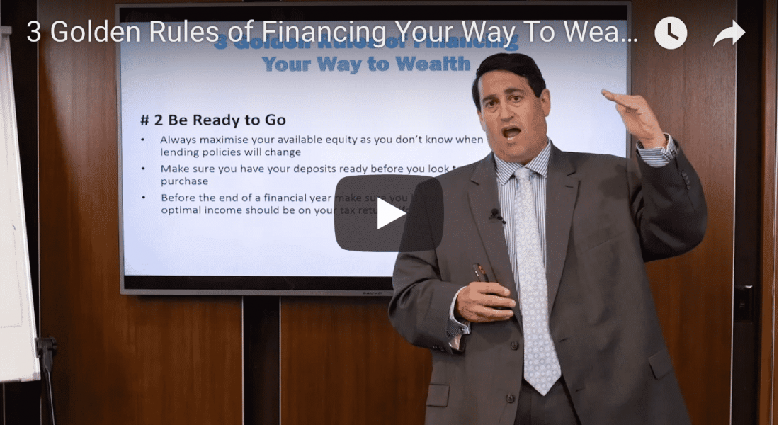 3 Golden Rules of Financing Your Way To Wealth In Australia 2018